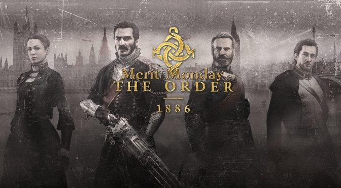 Merit Monday: Let's Play The Order 1886