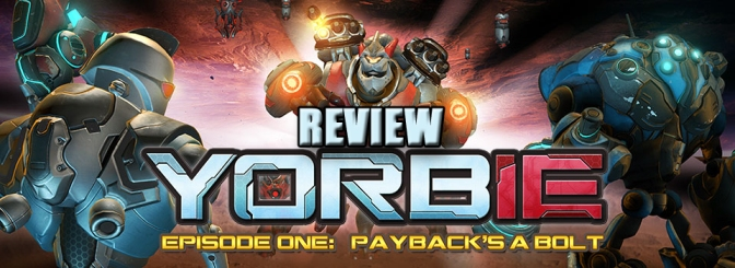 Yorbie Episode One: Payback's A Bolt, The Next Ratchet & Clank?