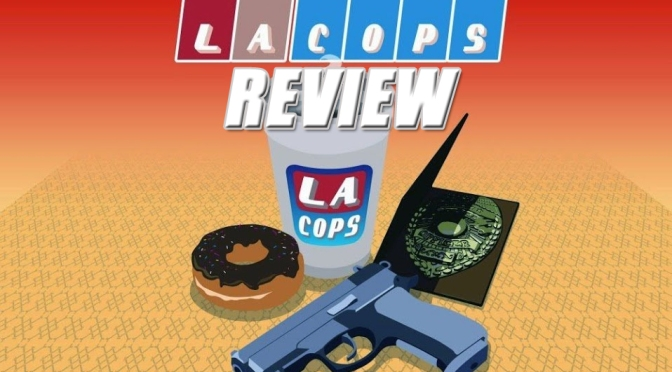 LA Cops (PS4 Review), Perp Take Down Or Arrested Development?