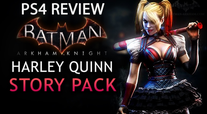Batman: Arkham Knight, Arkham Episodes Harley Quinn Story Pack PS4 Review