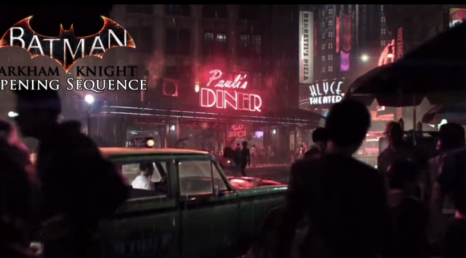 Batman: Arkham Knight, Opening Sequence Revealed At E3