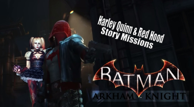Batman: Arkham Knight, Harley Quinn & Red Hood Story Mission Trailers