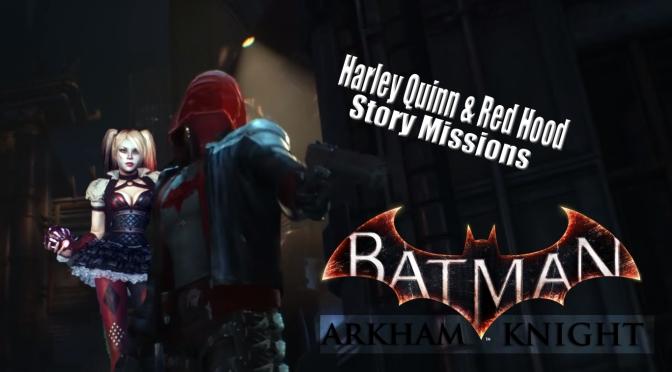 Batman: Arkham Knight, Harley Quinn & Red Hood Story Mission Trailers