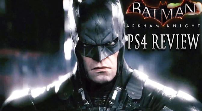 Batman: Arkham Knight, The Long Awaited PS4 Review