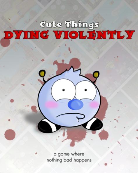cute things dying viloently