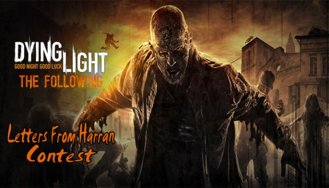 "Here's Your Chance To Contribute To The Story Of Dying Light: The Following, With The ""Letters From Harran"" Contest"