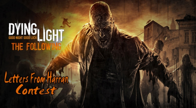 """Here's Your Chance To Contribute To The Story Of Dying Light: The Following, With The """"Letters From Harran"""" Contest"""