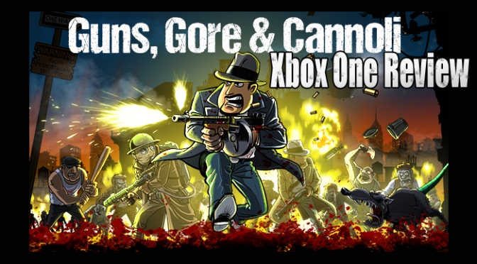 Guns, Gore & Cannoli, Making An Offer You Can't Refuse? Xbox One Review