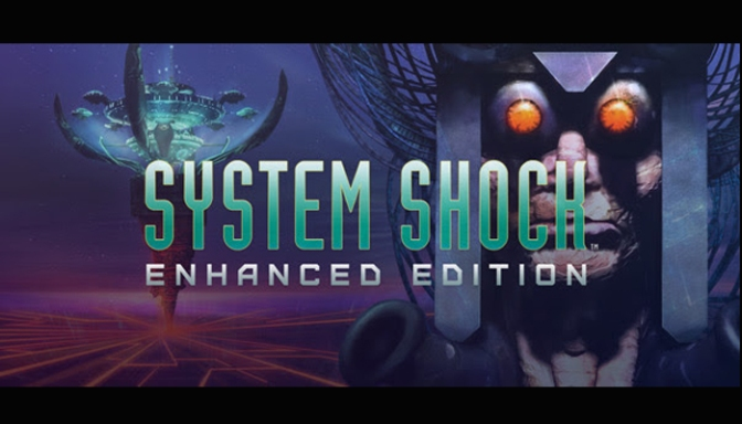 Night Dive Studios Has Resurrected And Enhanced The FPS/ RPG Hybrid, System Shock, For Modern PC Gamers