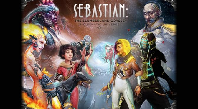 The Breathtaking Science Fantasy Series, Sebastian: The Slumberland Odyssey Needs Your Attention On Kickstarter
