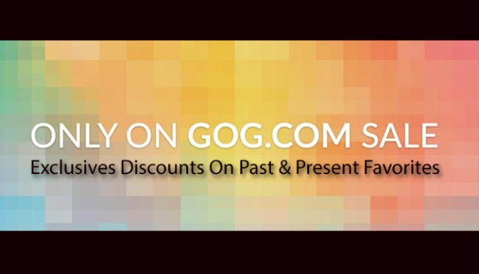The Only On GOG.Com Sale Begins Now, Huge Discounts On Your Favorite Games