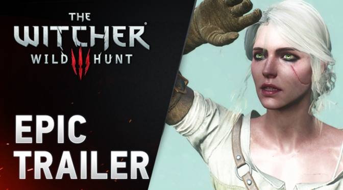 The Witcher 3: Wild Hunt, Gets Epic In The Newest Trailer