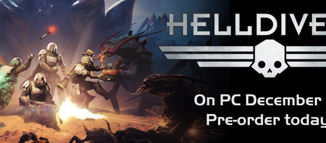 Prepare Yourself, HELLDIVERS Is Going To Be Spreading Democracy On PC. Pre-Order Now.