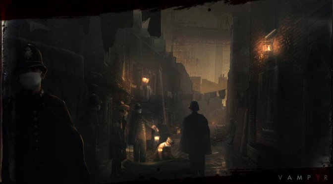 Grim Artwork Reveals The Dark Atmosphere Of Vampyr, An Upcoming Action Horror RPG