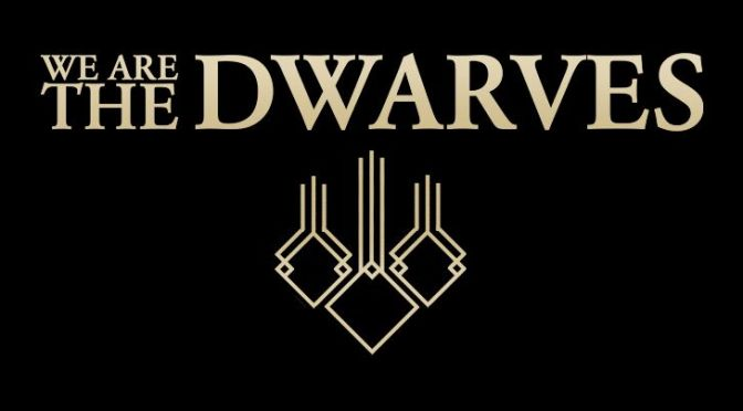 We Are The Dwarves Is Tactical Exploration Combat That Pits Your Unit Against The Worst Of The Worst
