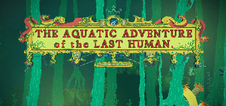 The Aquatic Adventures Of The Last Human Is The Grim Tale Of Survival At The End Of The World